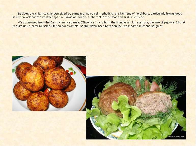 Besides Ukrainian cuisine perceived as some technological methods of the kitc...
