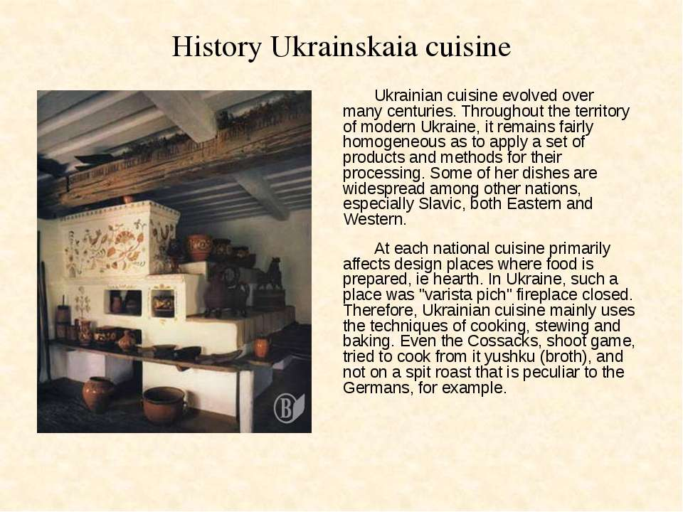 History Ukrainskaia cuisine Ukrainian cuisine evolved over many centuries. Th...