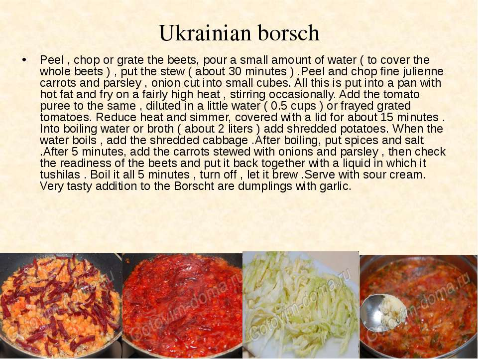 Ukrainian borsch Peel , chop or grate the beets, pour a small amount of water...