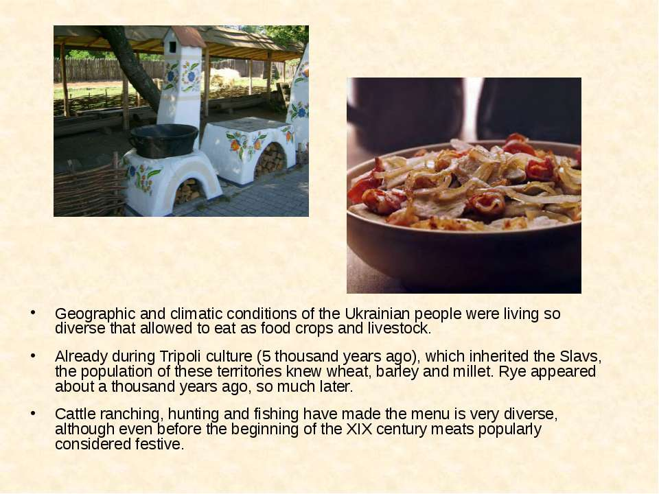 Geographic and climatic conditions of the Ukrainian people were living so div...