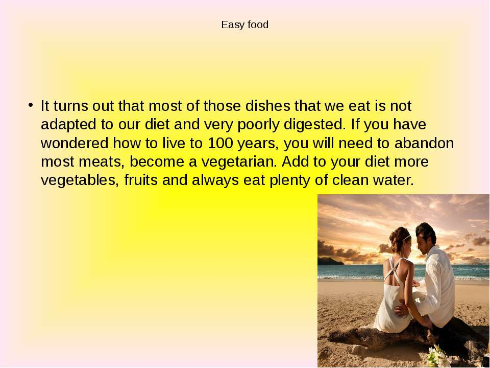 Easy food It turns out that most of those dishes that we eat is not adapted t...