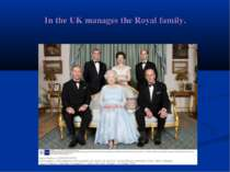 In the UK manages the Royal family.