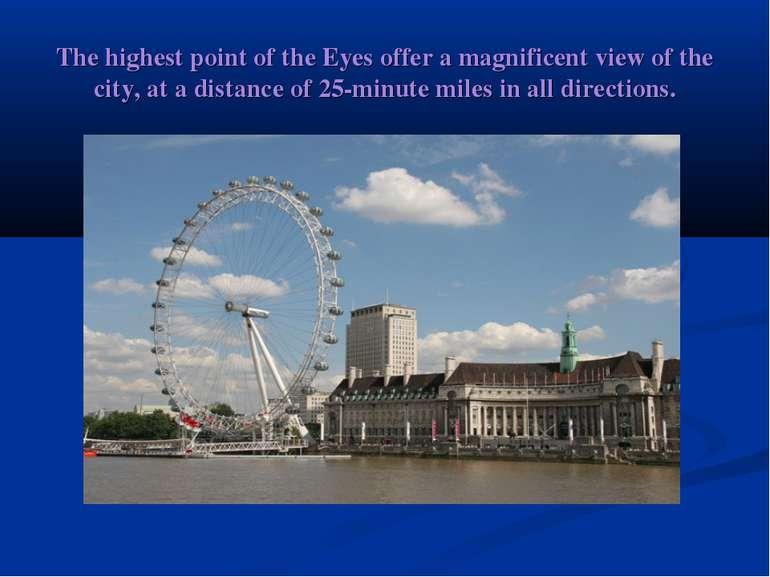 The highest point of the Eyes offer a magnificent view of the city, at a dist...