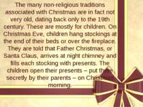 The many non-religious traditions associated with Christmas are in fact not v...