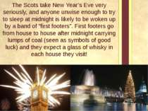 The Scots take New Year's Eve very seriously, and anyone unwise enough to try...