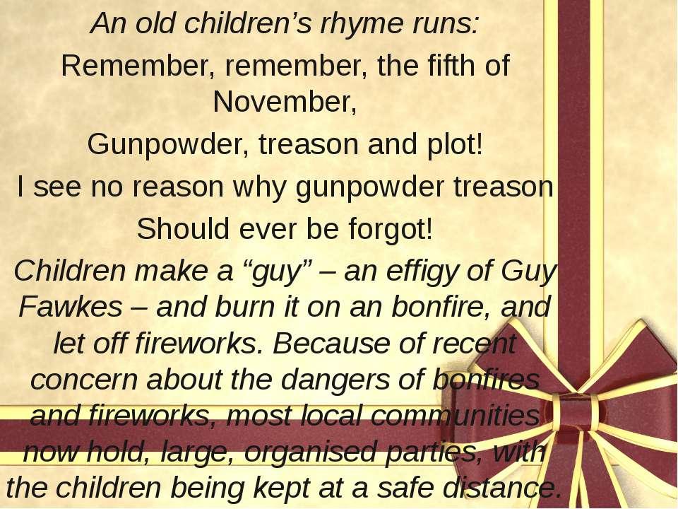 An old children's rhyme runs: Remember, remember, the fifth of November, Gunp...