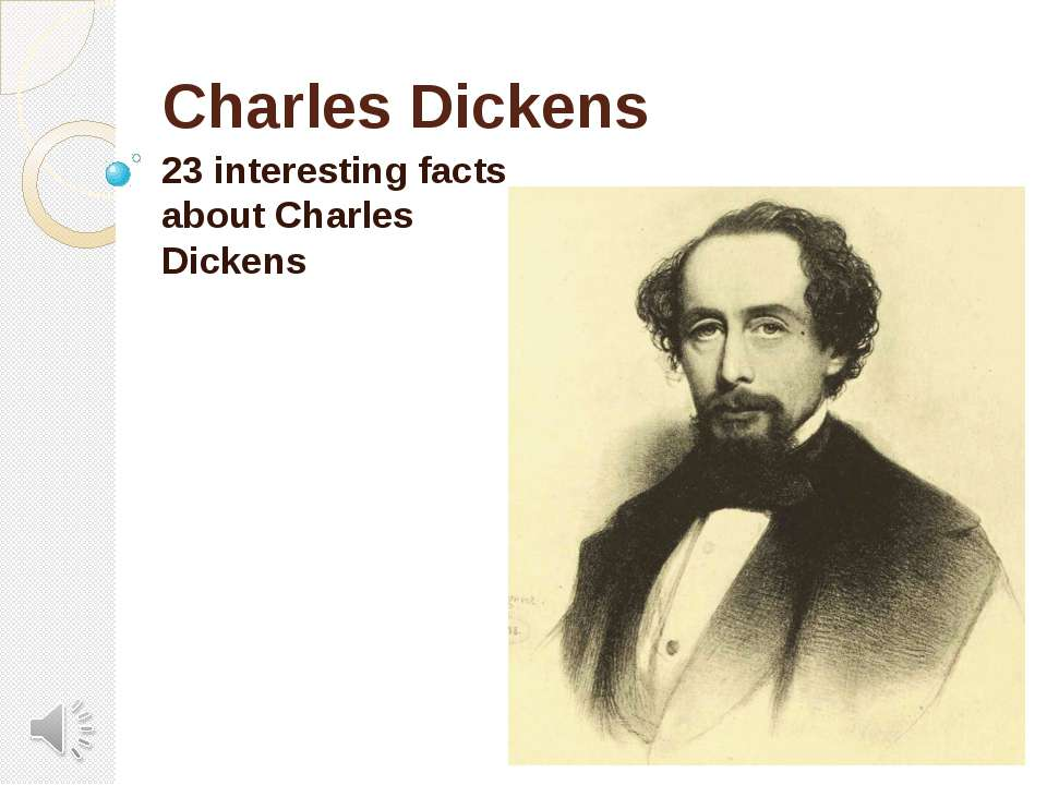 Charles Dickens 23 interesting facts about Charles Dickens