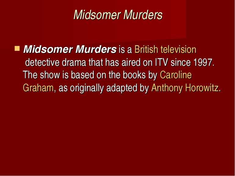 Midsomer Murders Midsomer Murdersis aBritish televisiondetective dramatha...