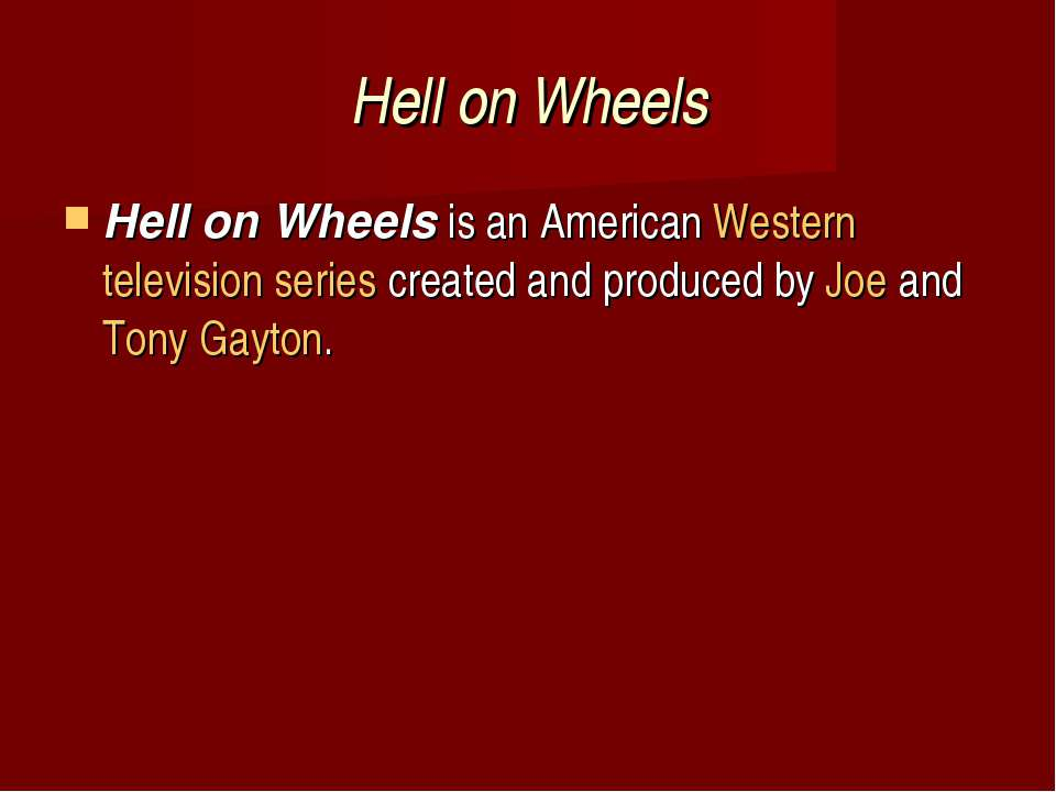 Hell on Wheels Hell on Wheelsis an AmericanWesterntelevision seriescreate...