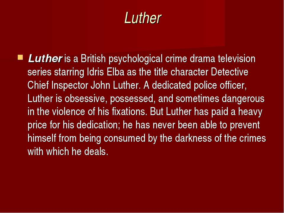 Luther Lutheris aBritishpsychological crime drama television series starri...
