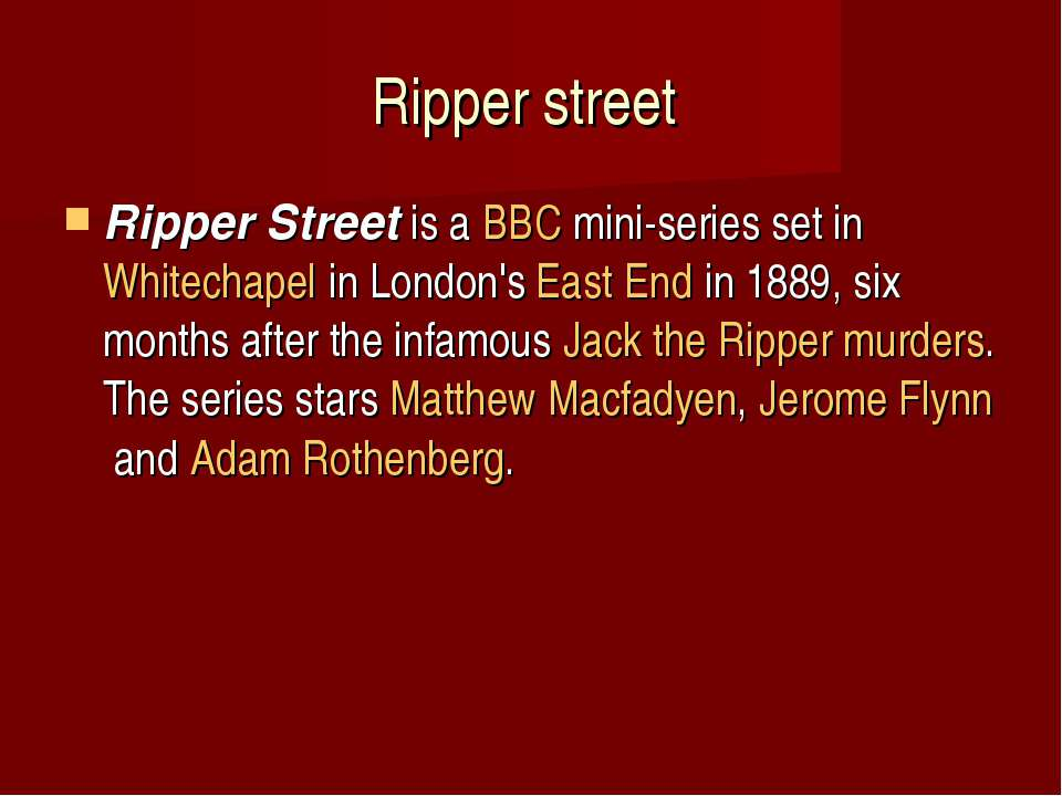 Ripper street Ripper Streetis aBBCmini-series set inWhitechapelin London...