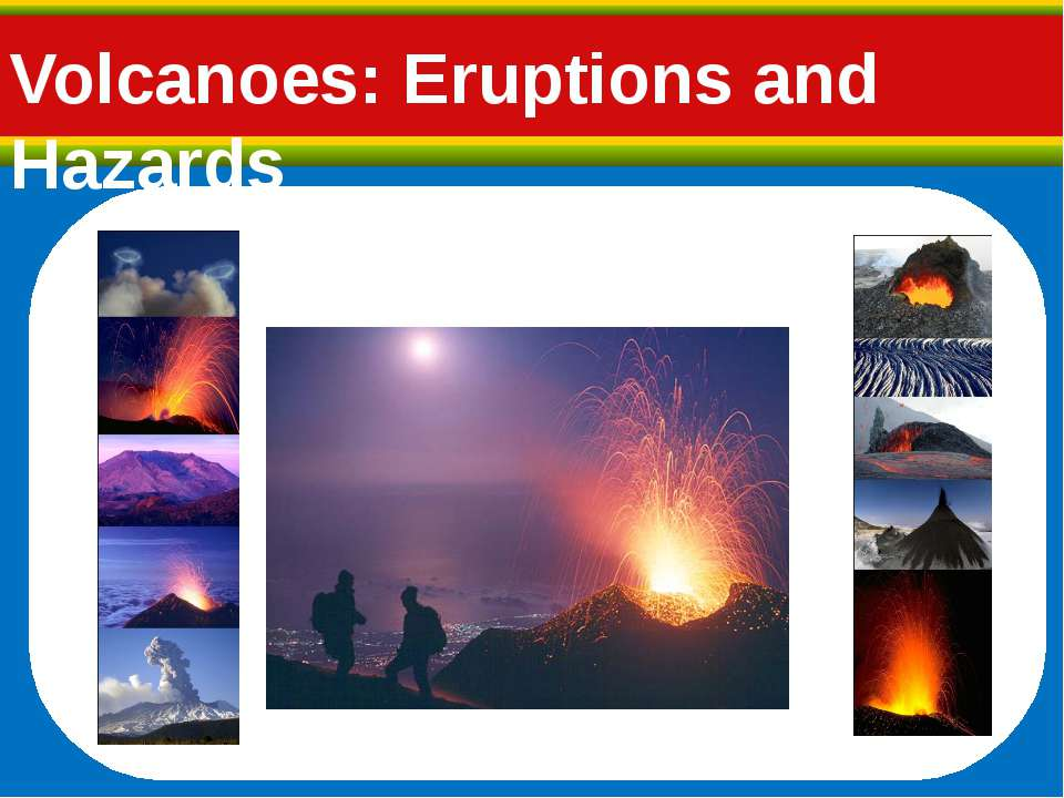 Volcanoes: Eruptions and Hazards