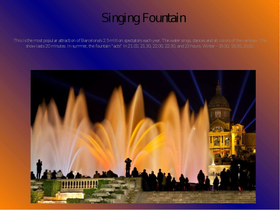 Singing Fountain This is the most popular attraction of Barcelona's 2.5 milli...