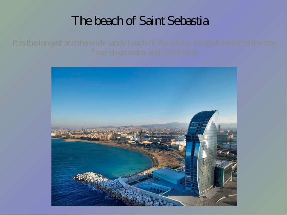 The beach of Saint Sebastia It is the longest and the wide sandy beach of Bar...