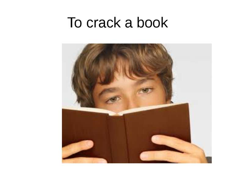 To crack a book