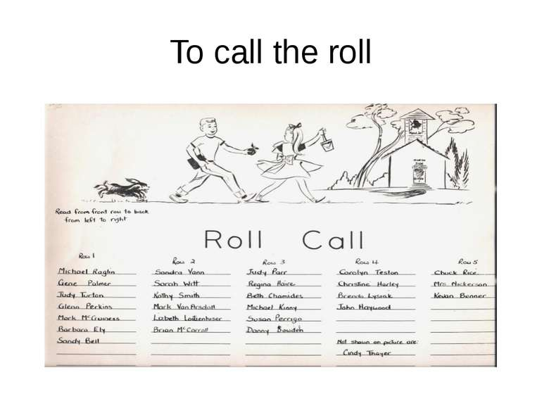 To call the roll