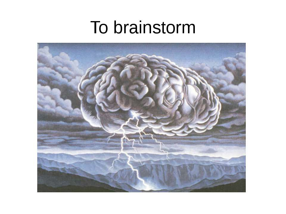 To brainstorm