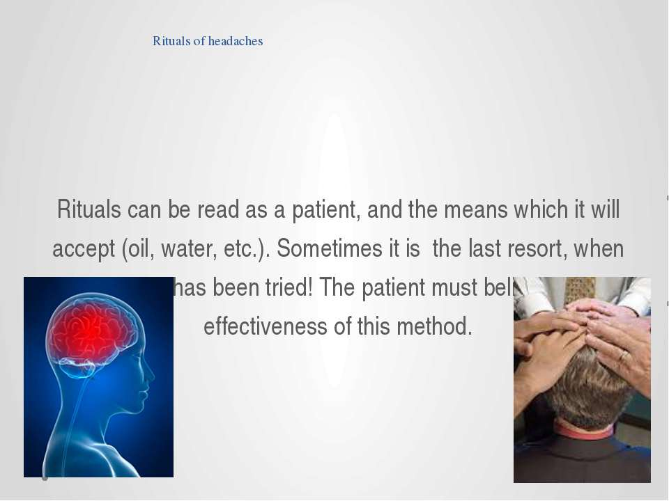 Rituals of headaches Rituals can be read as a patient, and the means which it...
