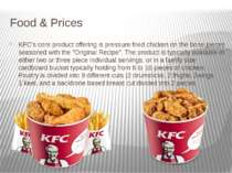 Food & Prices KFC's core product offering is pressure fried chicken on the bo...