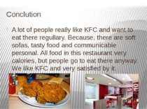 Conclution A lot of people really like KFC and want to eat there regullary. B...