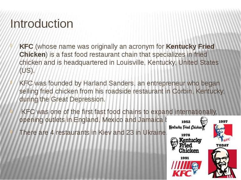 Introduction KFC(whose name wasoriginally an acronymforKentucky Fried Chi...