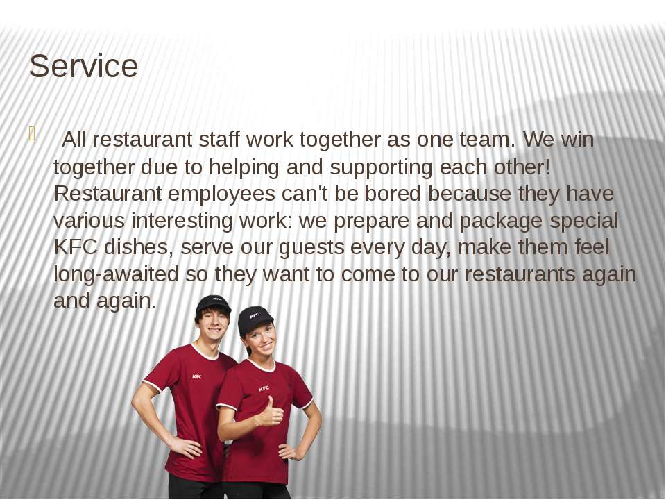 Service  All restaurant staff work together as one team. We win together due ...