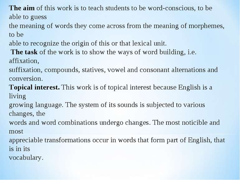 The aim of this work is to teach students to be word-conscious, to be able to...