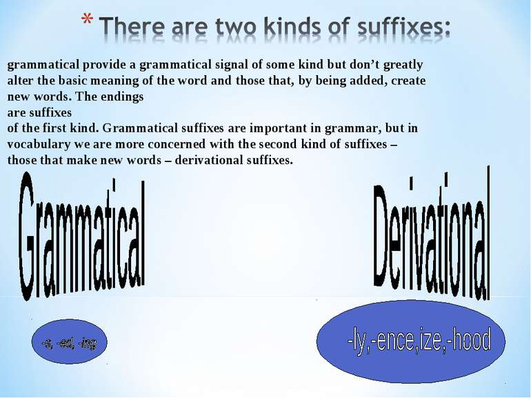 grammatical provide a grammatical signal of some kind but don't greatly alter...