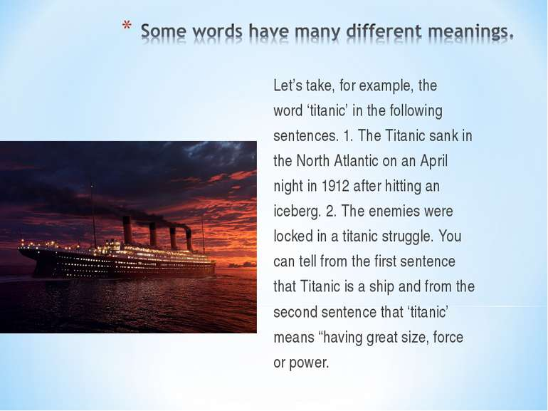 Let's take, for example, the word 'titanic' in the following sentences. 1. Th...