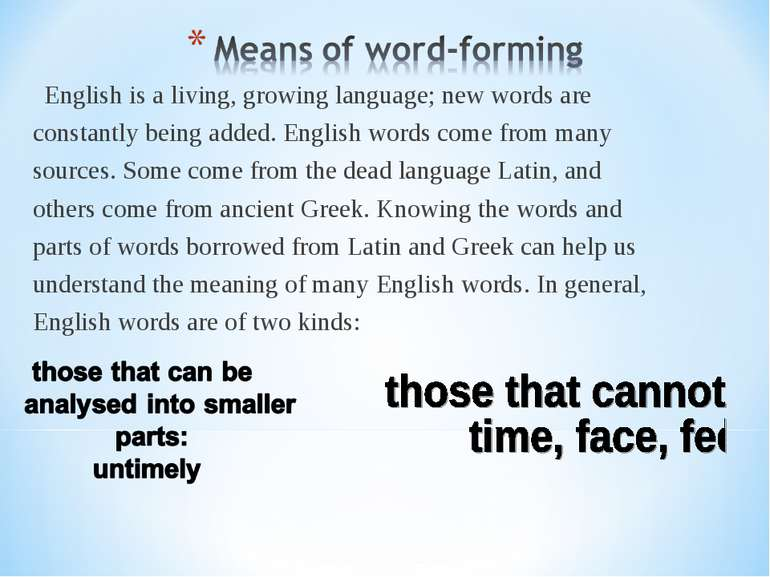 English is a living, growing language; new words are constantly being added. ...
