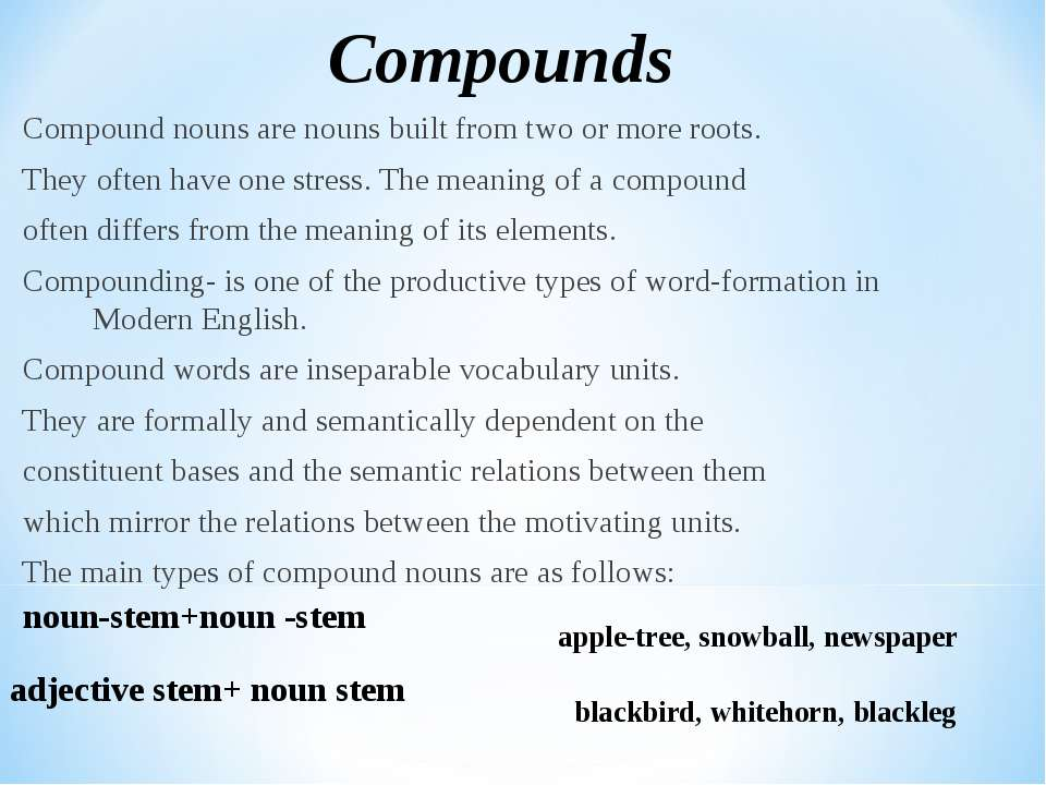 Compound nouns are nouns built from two or more roots. They often have one st...