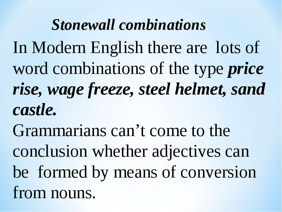 Stonewall combinations In Modern English there are lots of word combinations ...