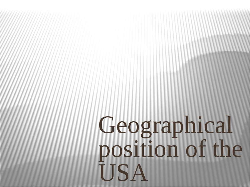 Geographical position of the USA