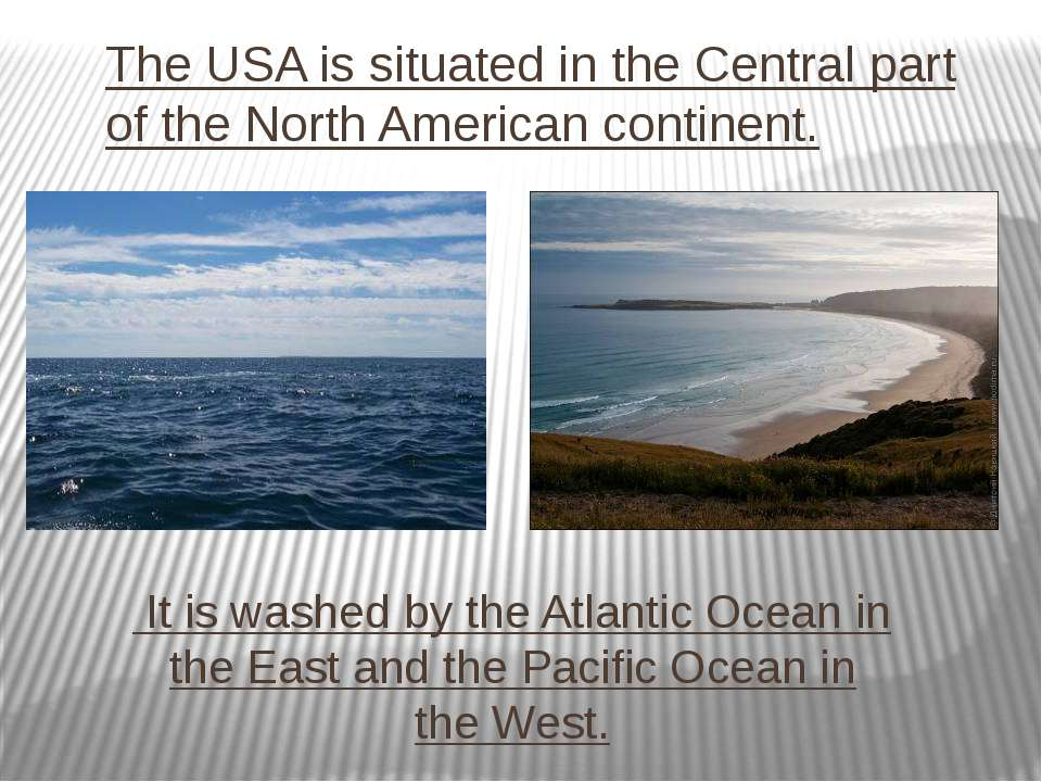 The USA is situated in the Central part of the North American continent. It i...