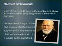 Greatest achievements Much of the credit Pirogov to the country and, above al...