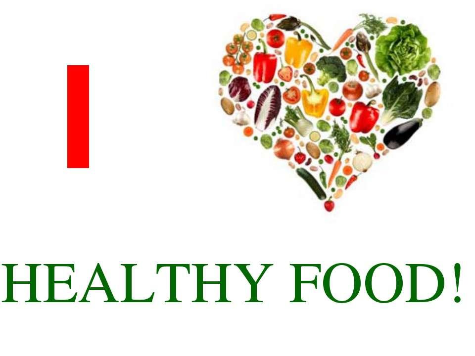 I HEALTHY FOOD!