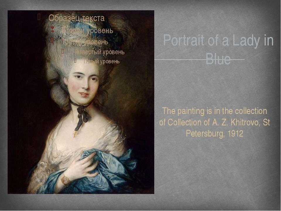 Portrait of a Lady in Blue The painting is in the collection of Collection of...