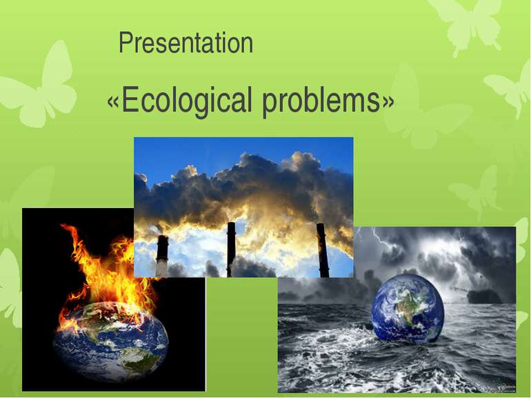 Presentation «Ecological problems»