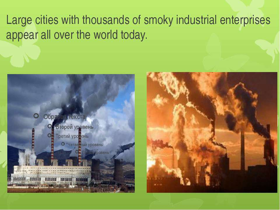 Large cities with thousands of smoky industrial enterprises appear all over t...