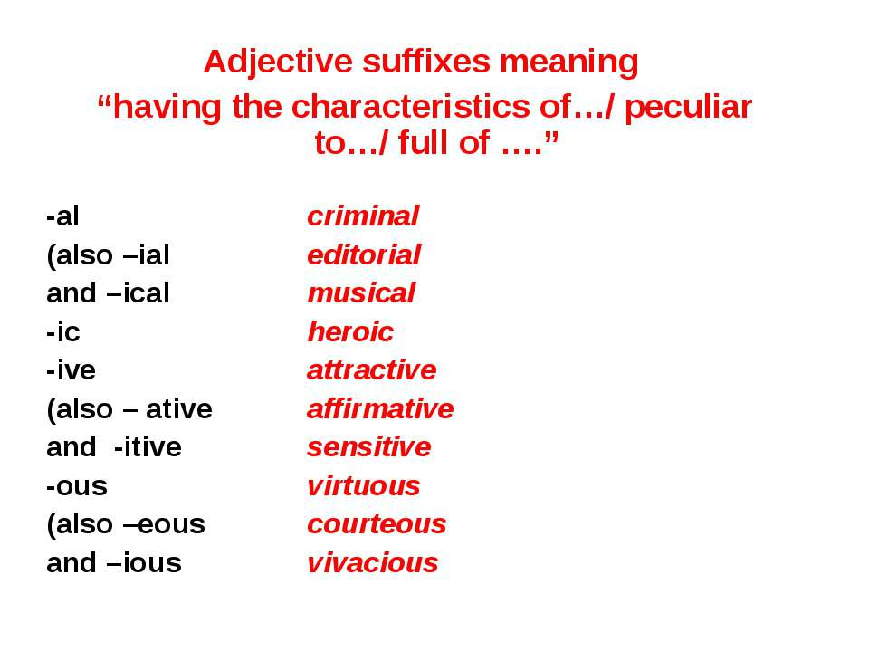 """Adjective suffixes meaning """"having the characteristics of…/ peculiar to…/ ful..."""