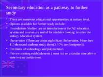 Secondary education as a pathway to further study There are numerous educatio...