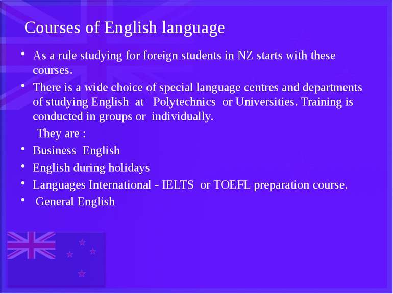Courses of English language As a rule studying for foreign students in NZ sta...