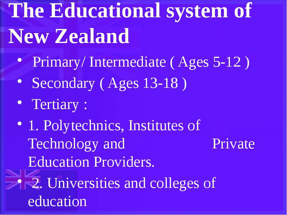 The Educational system of New Zealand Primary/ Intermediate ( Ages 5-12 ) Sec...