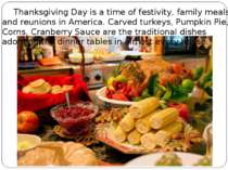 Thanksgiving Day is a time of festivity, family meals and reunions in America...