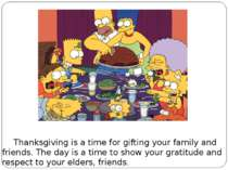 Thanksgiving is a time for gifting your family and friends. The day is a time...