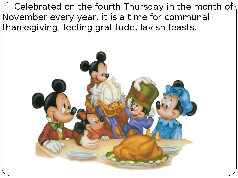 Celebrated on the fourth Thursday in the month of November every year, it is ...