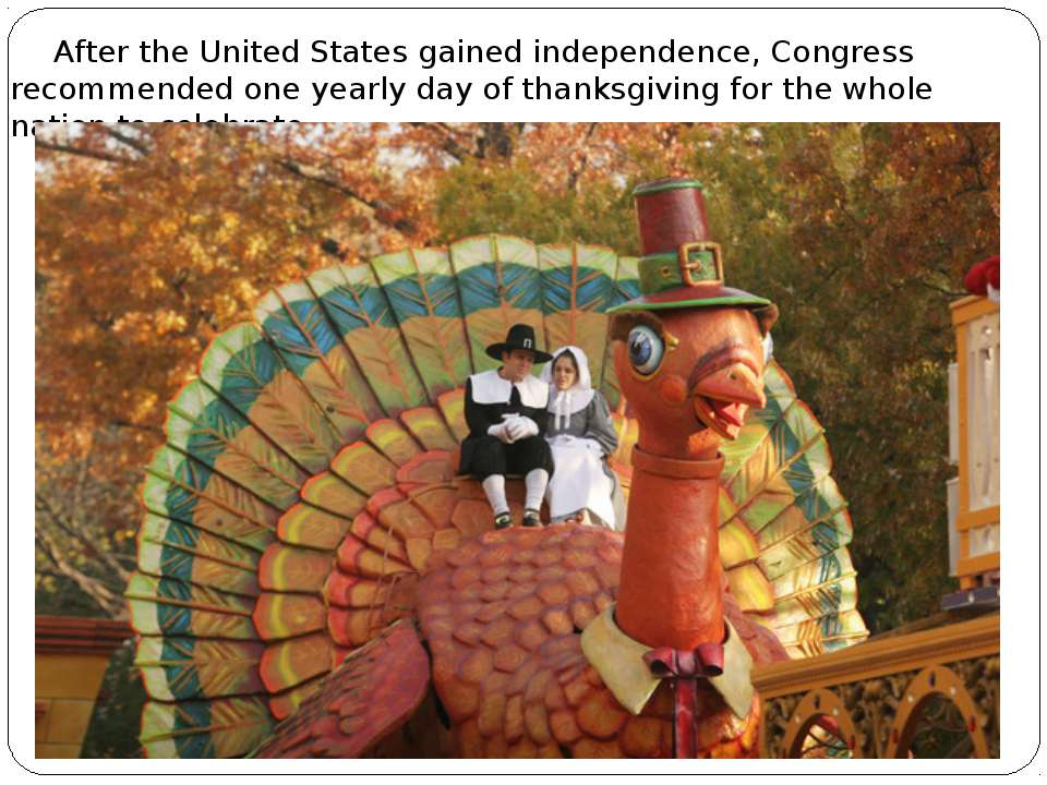 Аfter the United States gained independence, Congress recommended one yearly ...
