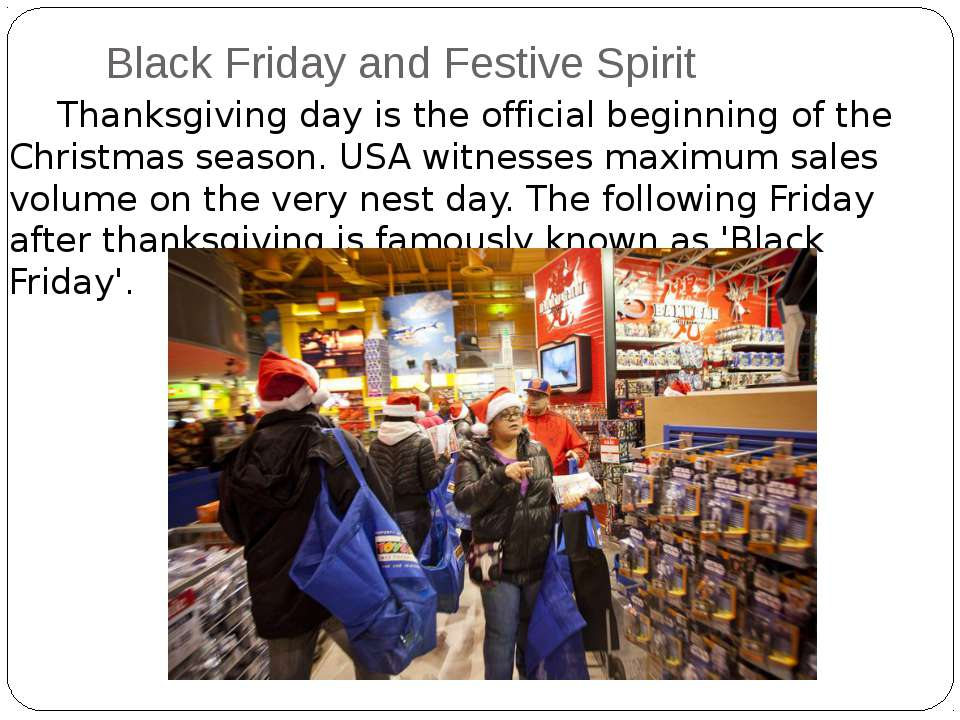 Black Friday and Festive Spirit Thanksgiving day is the official beginning of...