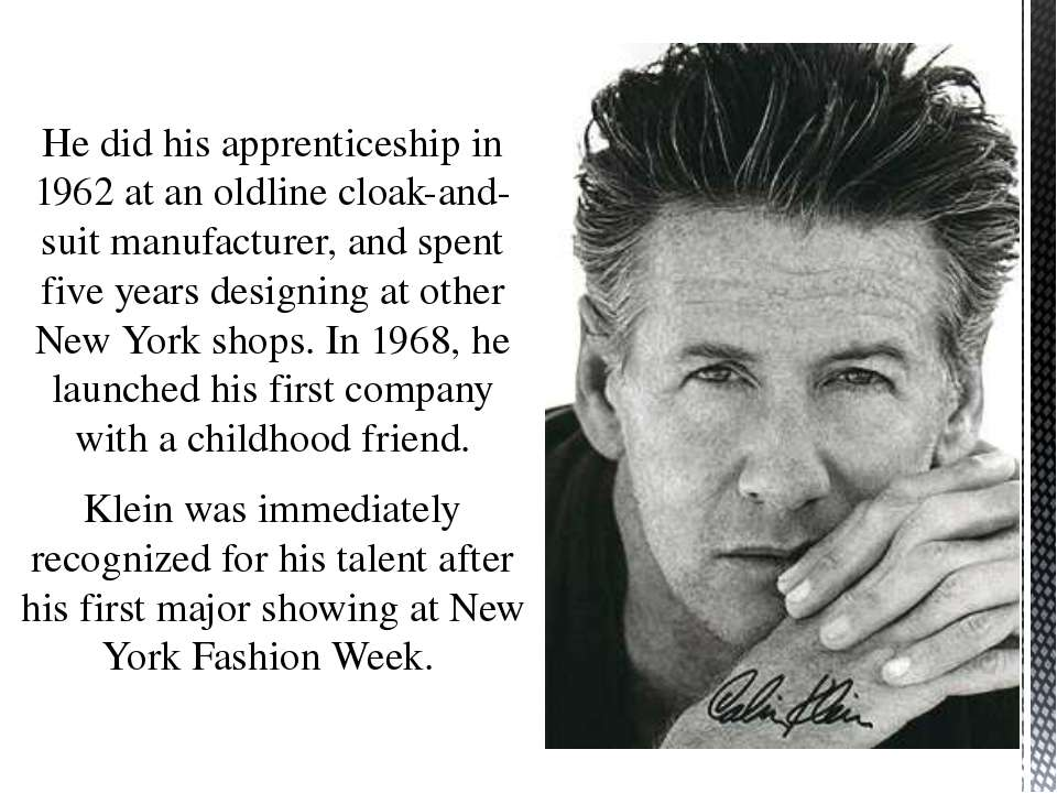 He did his apprenticeship in 1962 at an oldline cloak-and-suit manufacturer, ...