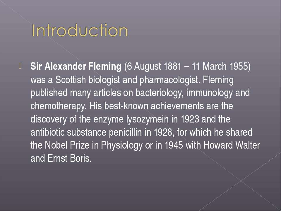 Sir Alexander Fleming (6 August 1881 – 11 March 1955) was a Scottish biologis...